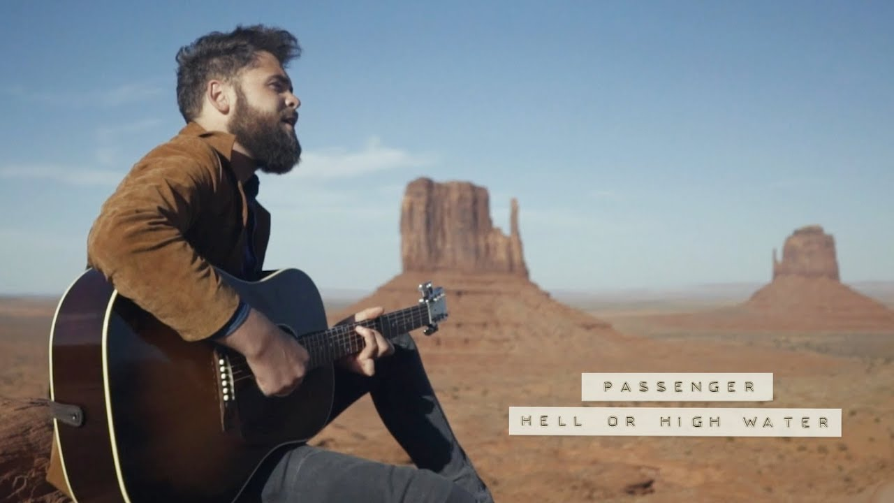 Passenger | Hell Or High Water (Official Video)