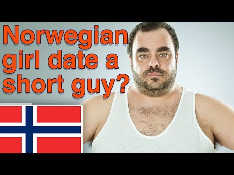 Would a Norwegian girl date a short guy?