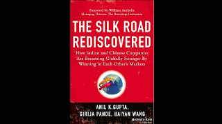 The Silk Road Rediscovered - Growing Economic Ties Between India and China