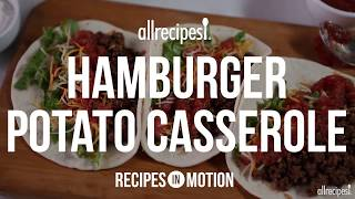 How to Make Hamburger Potato Casserole | Ground Beef Recipes | AllRecipes