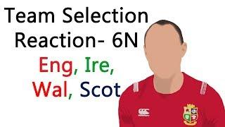 6 Nations 2019- Team Selection Reaction- England, Ireland, Wales, Scotland
