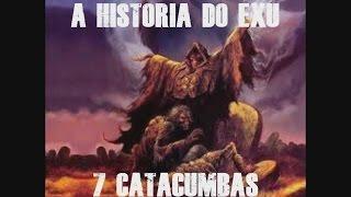 A Historia Do Exu 7 Catacumbas