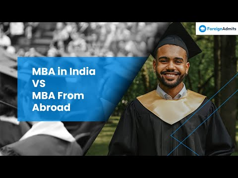 How to decide between MBA in India vs MBA from Abroad - Does it really matter ?