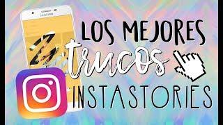 LOS MEJORES TIPS O TRUCOS PARA INSTASTORIES 2017 | Instagram Trucos Android - IOS