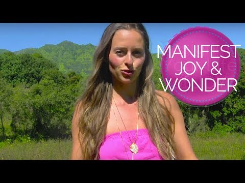 MANIFEST JOY, WONDER & FULFILLMENT THROUGH EMBODIMENT & PARTICIPATION