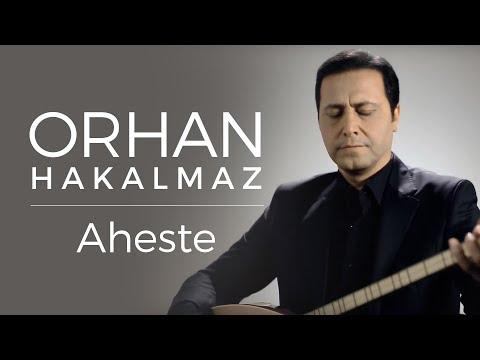 Orhan Hakalmaz - Aheste