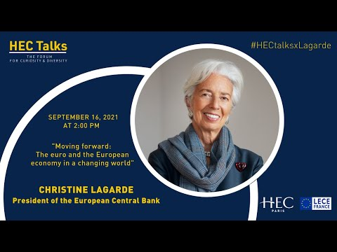 HEC TALKS: The euro and the European economy in a changing world by Christine Lagarde