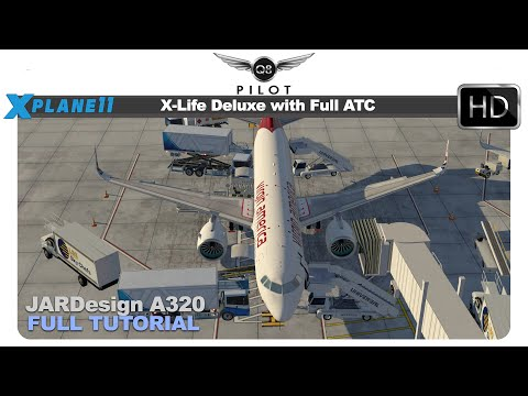 [X-Plane 11] X-Life Deluxe with Full ATC | JARDesign A320 | Full Tutorial