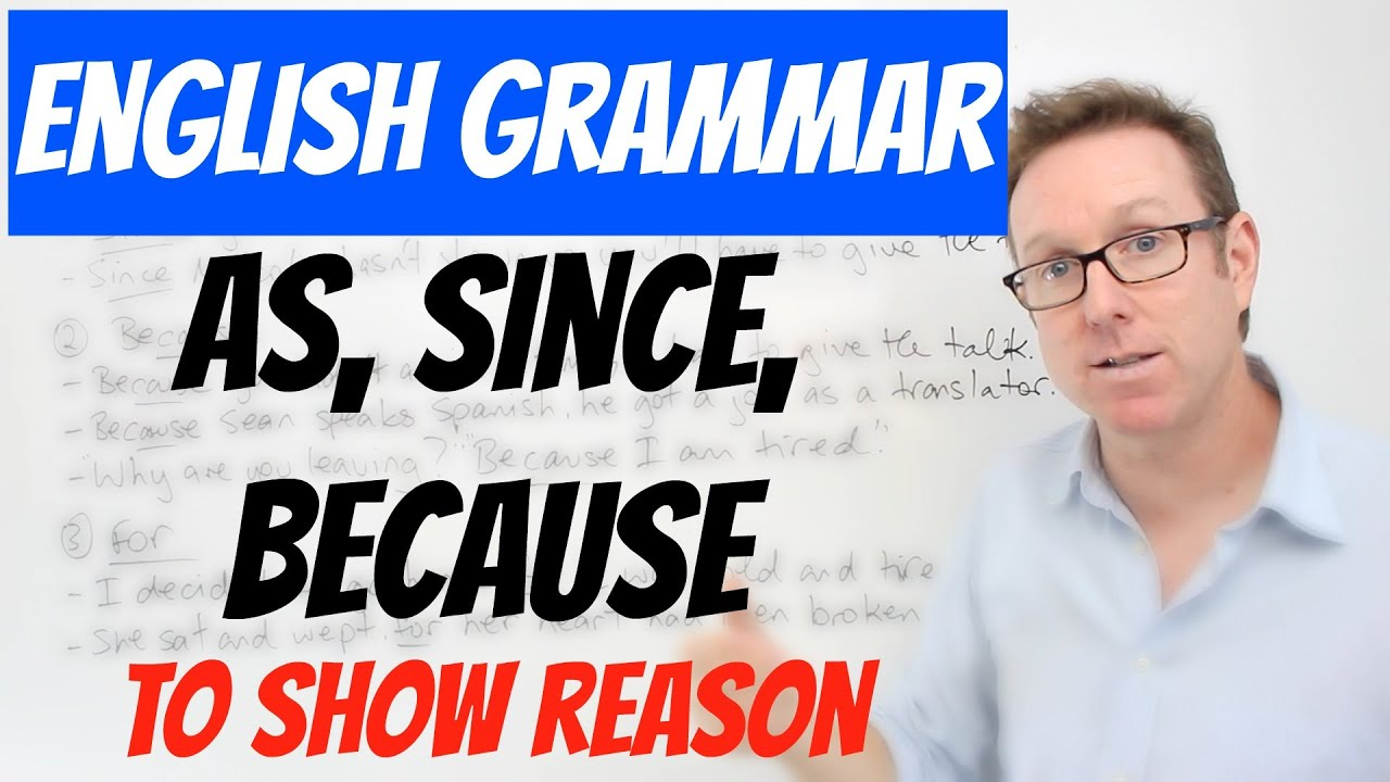"""English Lesson B1+b2  Using """"as"""", """"since"""", """"because"""" And """"for"""" To Show Reason In English  Youtube"""