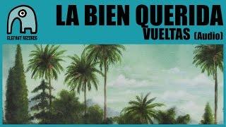 LA BIEN QUERIDA - Vueltas [Audio]