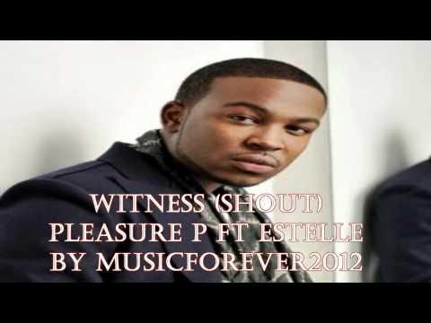 Pleasure P   Witness Feat  Estelle NEW 2012 HD
