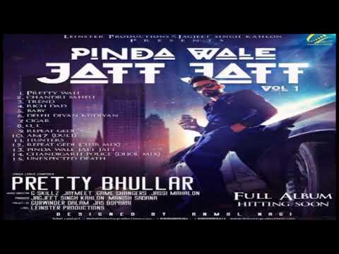 PINDA WALE JATT JATT (PRETTY BHULLAR) NEW PUNJABI SONG HD 2018