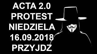 Protest przeciwko ACTA 2 odbędzie się 16 września 2018 niedziela godzina 16:00 PRZYJDŹ