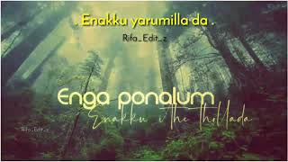 Enna Analu Enakku Yarumilla Da song | 😭😭Kill my life whatsapp status