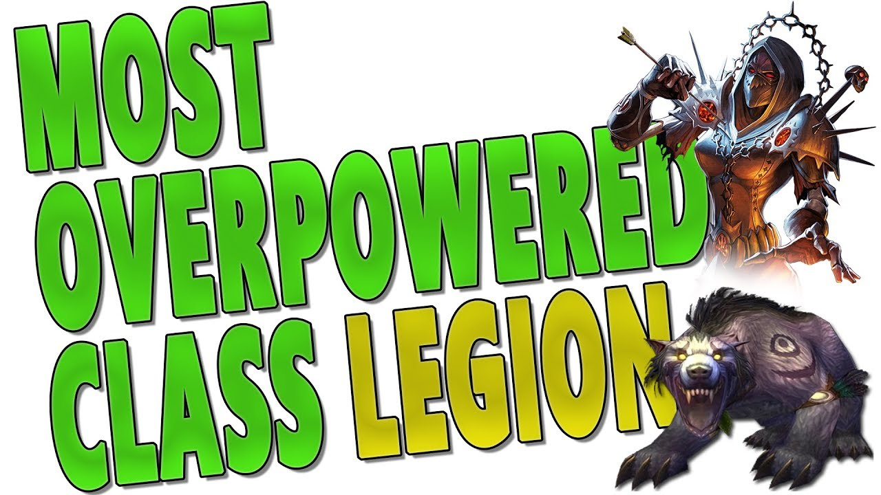Most Overpowered Best Specs Classes Throughout Legion Tank Healer Dps Legion Class Review Youtube