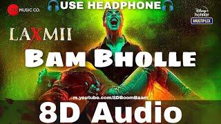 BamBholle (8D Audio) Laxmii | Akshay Kumar | Viruss | Ullumanati |Bam Bhole new song| HQ 3D Surround
