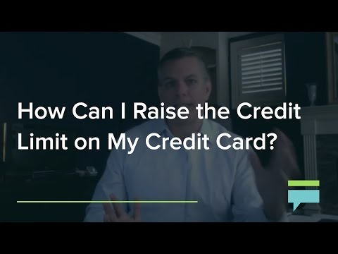 How Can Raise The Credit Limit On My Credit Card