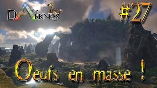 Ark - The Darkness #27 - Oeufs en masse !