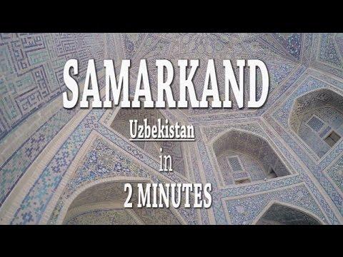 Samarkand in 2 minutes - Uzbekistan
