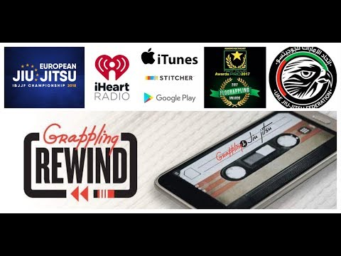 2017 BJJ Awards, F2W Pro 58, IBJJF 2018 Europeans and more - Grappling Rewind Podcast Episode #9