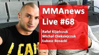 MMAnews Live #68: Kijańczuk, Babiloński - Na żywo