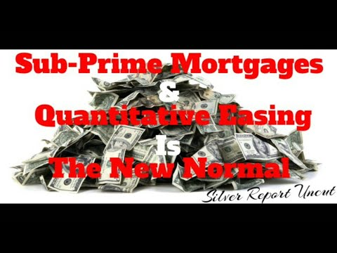 Sub-Prime Mortgages and Quantitative Easing IS The New Normal - Economic Collapse News