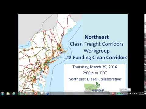 Northeast Clean Freight Corridors Workgroup Meeting   #2 Funding Clean Corridors