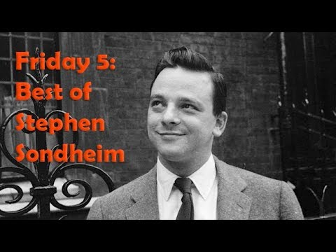 Friday 5: Best of Stephen Sondheim