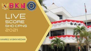 Live Score SKD CPNS 2021 (19 Oktober 2021, Sesi I) - Tilok Kanreg VI BKN Medan