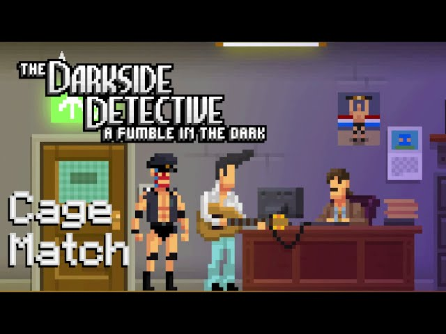 Ep 11 - Cage match (The Darkside Detective 2 gameplay)