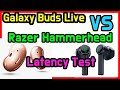 Galaxy Buds Live Latency Test with Razer Hammerhead.