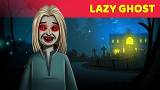 Lazy Ghost Story - Horror Story | Haunted English Story | English Fairy Tales For Teens