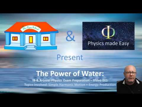 IB Physics & A Levels Physics Exam Preparation - SHM and Hydraulic Energy Production