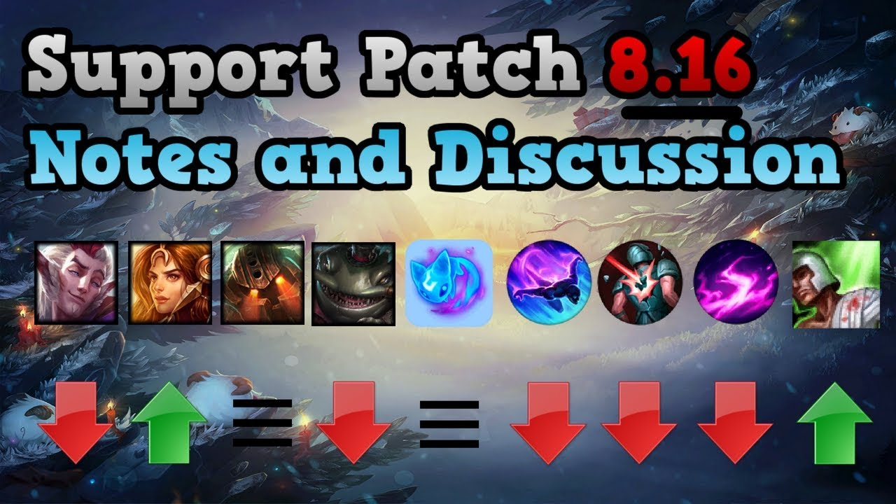 Support Patch Notes 8 16 - League of Legends