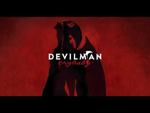 Devilman Crybaby - From Here To Eternity [HQ]