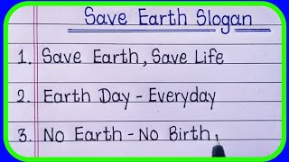 Top Slogans on Save Earth/Save Earth Slogan/Earth Day slogan/Save Earth save life-Learn Essay Speech