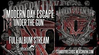 Modern Day Escape - Under The Gun (full album)