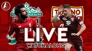 LIVERPOOL 3-1 TORINO *LIVE* | Watchalong Instant Reaction Stream
