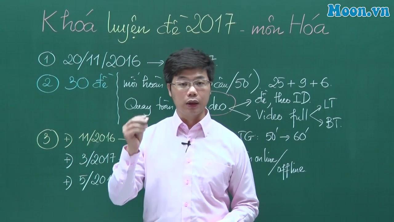 Lê Phạm Thành – Giới thiệu khoá luyện đề THPTQG 2017 – Môn hoá Học Phần 2