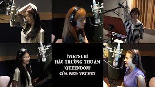 [VIETSUB] Red Velvet 레드벨벳 'Queendom' Recording BehindㅣRV Col…
