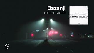 Bazanji - Look At Me Go (Prod. Syndrome)