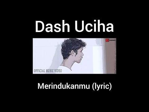 OFFICIAL MUSIC VIDEO (lyric)  -  MERINDUKANMU -  DASH UCIHA