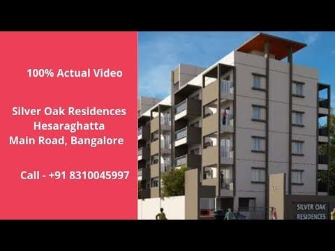 Silver Oak Residences Hesaraghatta Main Road Bangalore | Call- 8310045997 | Actual Video