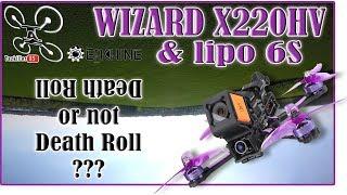 Wizard X220HV - 6S test - Death Roll or not Death Roll ? Mamba-Tau Test ...
