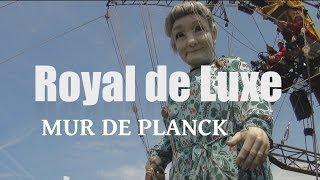 Exclusif ! Royal de Luxe - petit géant grand mere quittent Nantes, France, Europe - GoPro