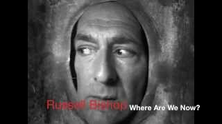 Russell Bishop - Where Are We Now?