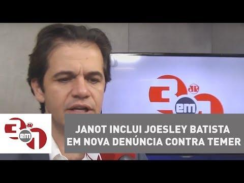 Rodrigo Janot Inclui Joesley Batista Em Nova Denúncia Contra Temer