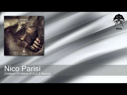 Nico Parisi - Children Of Africa - A.R.E.S Remix (Bonzai Progressive)
