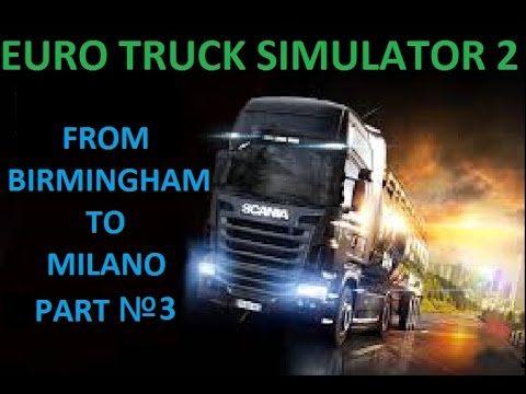 Euro Truck Simulator 2 : Birmingham - Milano Part №3 [BG]