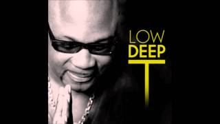 LOW DEEP T - LET-